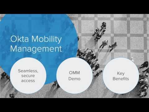 Okta Mobility Management Preso and Demo