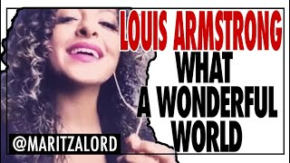 """What A Wonderful World"" Louis Armstrong Maritza Lord"