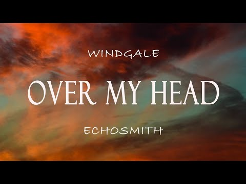 Echosmith Over My Head Lyric