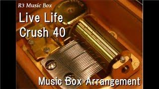 Download Live Life/Crush 40 [Music Box] (SEGA