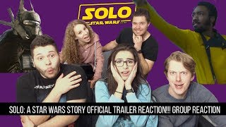 SOLO: A STAR WARS STORY Official TRAILER REACTION!!! Group reaction!!