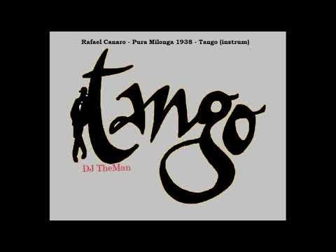 Tango DJ TheMan - Rafael Canaro - Pura Milonga 1938 - Tango (instrum)