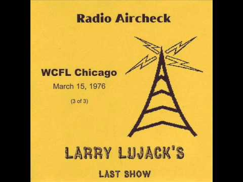 YouTube-audio of Larry Lujack and the end of Rock on WCFL-March 15, 1976
