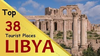"""LIBYA"" Top 38 Tourist Places | Libya Tourism"
