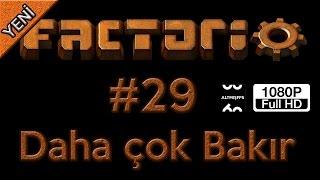 [Türkçe]Yeniden Factorio Oynuyoruz! #29 - Daha çok Bakır