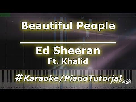 Ed Sheeran - Beautiful People Ft Khalid KaraokePianoTutorialInstrumental