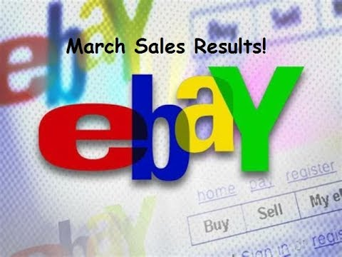 March 2018 EBay Sales Results!  80% Increase Over February!  :-)