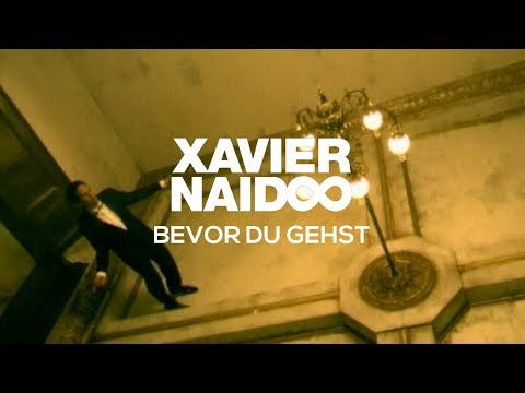 Xavier Naidoo - Bevor Du Gehst [Official Video]