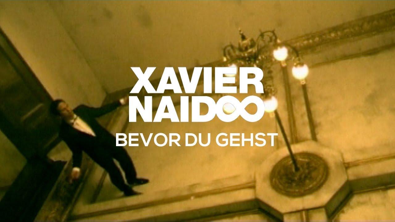 Xavier Naidoo - Bevor du gehst [Official Video] - YouTube