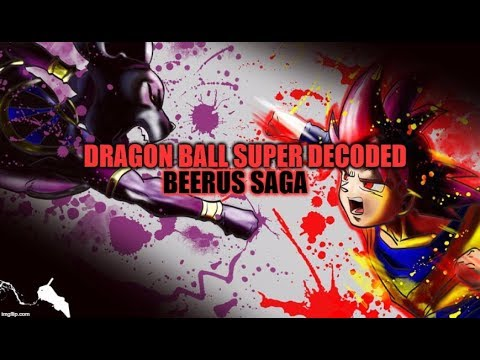 DRAGON BALL Z/SUPER DECODED DOCUMENTARY (BEERUS SAGA) PART 2