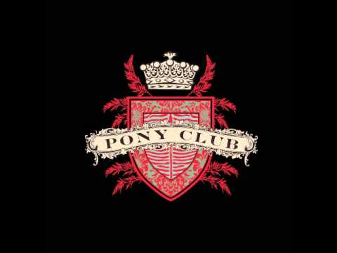 Pony Club - The Thing About Men