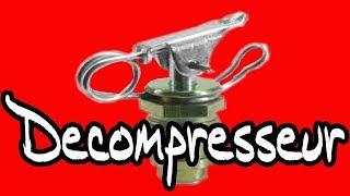 Decompresseur cyclo, principe et remplacement