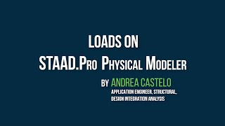 Loads On STAAD.Pro CONNECT Edition Physical Modeler