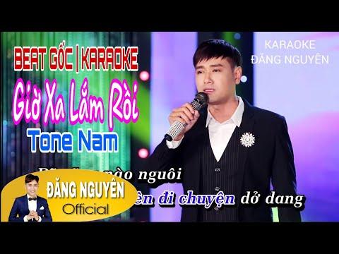 Beat Gốc | Karaoke Giờ Xa Lắm Rồi Ver.2 | Đăng Nguyên | Tone Nam | #KGXLR