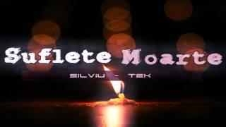 SilViu feat. Tek - Suflete Moarte