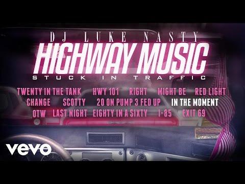 DJ Luke Nasty - In the Moment (Audio)
