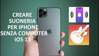 Download Creare SUONERIA per iPhone senza Computer/iTunes - Con iOS 13 - Guida/Tutorial