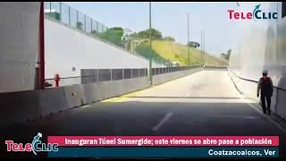 Inauguran Túnel Sumergido de Coatzacoalcos; este viernes se abre paso a población