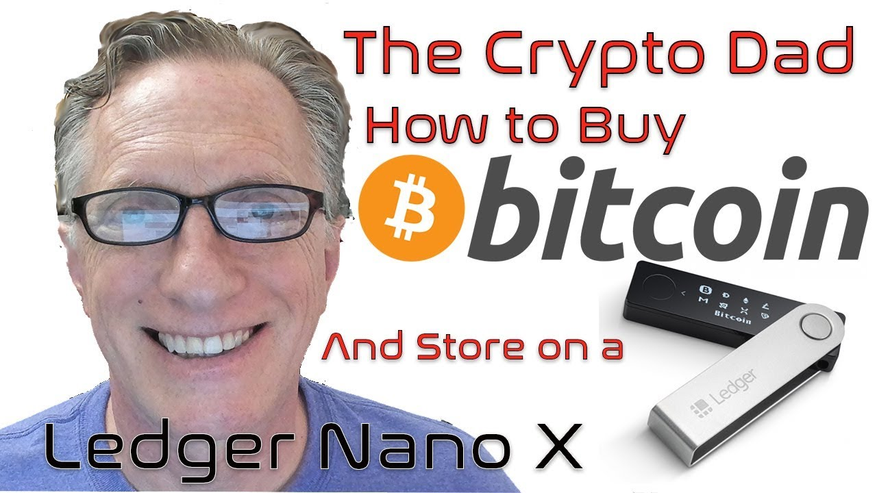How to Buy Bitcoin and Store it on a Ledger Nano X
