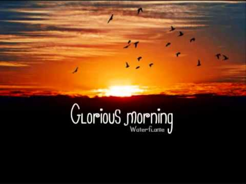 Waterflame - Glorious Morning (Extended 10 hour version)
