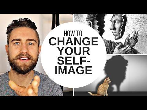 How to Change Your Self-Image and Not Care What People Think About You