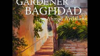 "Opening Chapter of ""The Gardener of Baghdad"" Audiobook"