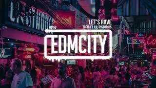 Topic ft. Lili Pistorius - Let's Rave