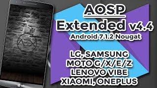 ROM AOSP Extended v4.4 | Android 7.1.2 | Melhor em Performance!! (LG, MOTOROLA, LENOVO, SAMSUNG...)