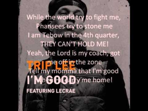 Trip Lee ft. Lecrae - I'm Good LYRICS