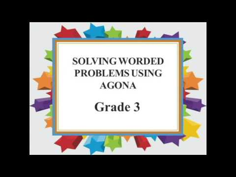 BASC TUTORIALS Solving Worded Problems Using AGONA Grade 3