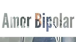 Amor Bipolar Musica Rap Romantico