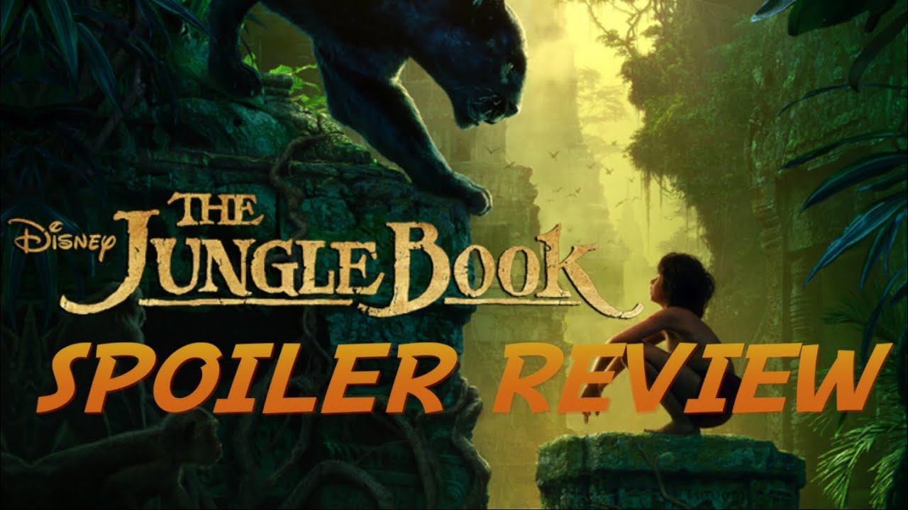 The Jungle Book - Movie Review (Spoilers)