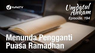 Umdatul Ahkam Hadis 197 - Puasa (Menunda Pengganti Puasa Ramadhan) - Ustadz Aris Munandar (Eps. 194) 2017 Video