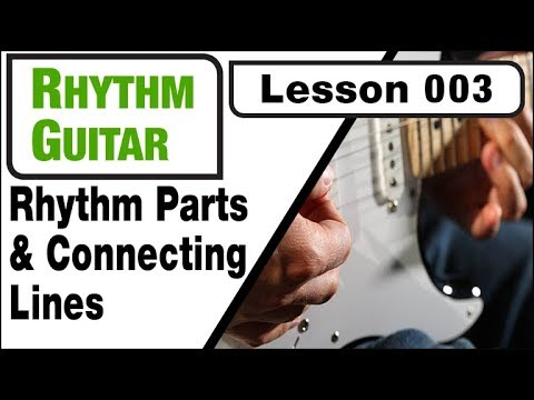 RHYTHM GUITAR 003: Rhythm Parts & Connecting Lines