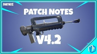 Fortnite - PATCH NOTES v4.2 Fortnite Battle Royale!