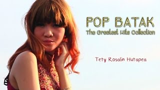 Download Tety Rosalin : Pop Batak The Greatest Hits Collection (Nonstop Music)