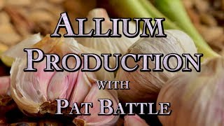 Allium Production with Pat Battle