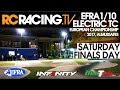 EFRA 1/10th Electric Touring Car Euros 2017 - Saturday -Finals Day LIVE