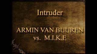 Intruder - ARMIN VAN BUUREN vs. M.I.K.E (2004)