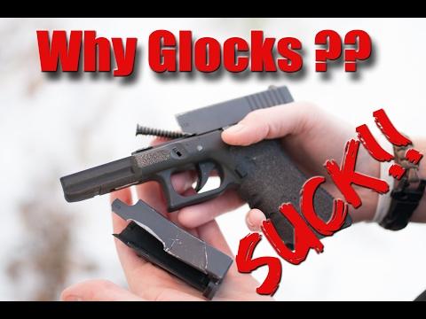 Why Glocks Suck!!!