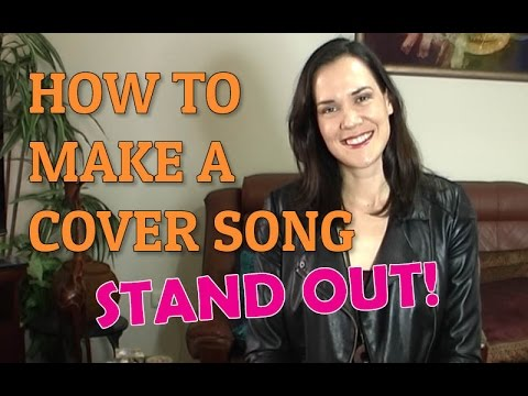 How To Make A Cover Song Stand Out