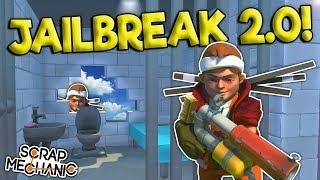 JAILBREAK ESCAPE 2.0! - Scrap Mechanic Multiplayer Gameplay - Cops VS Robbers Jailbreak