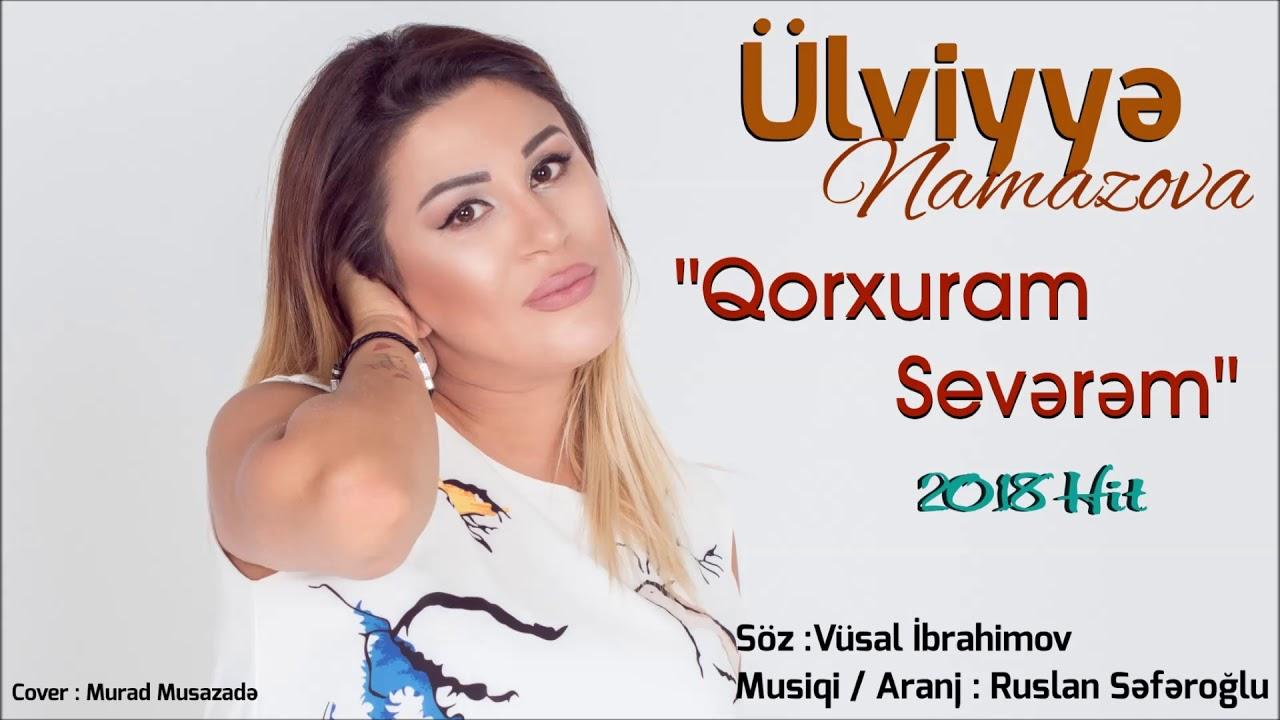 Ulviyye Namazova Qorxuram Severem 2018 Hit Youtube