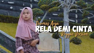 Thomas Arya - Rela Demi Cinta ( Reggae Version )
