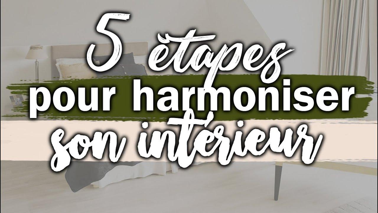 comment harmoniser son intÉrieur (5 étapes) - youtube