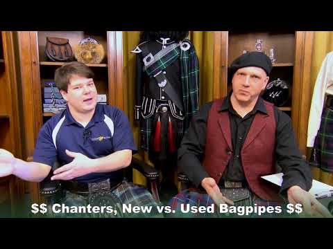 Bagpipe Chat - Chanters ... New Vs. Used Pipes
