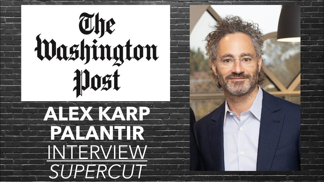 Alex Karp Palantir Interview (Supercut) Jan. 2021 w/ Washington Post | Pandemic & PLTR's Purpose