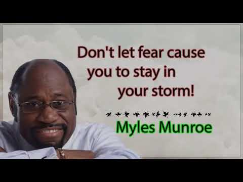 Myles Munroe   Don't Let Fear Cause You To Stay In Your Storm