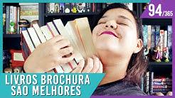 POR QUE LIVROS BROCHURA SÃO MELHORES?   Bruna Miranda #094