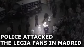 POLICE ATTACKED THE LEGIA FANS IN MADRID [REAL - LEGIA 18.10.2016 r.]